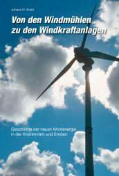 Von den Windmühlen zu den Windkraftanlagen
